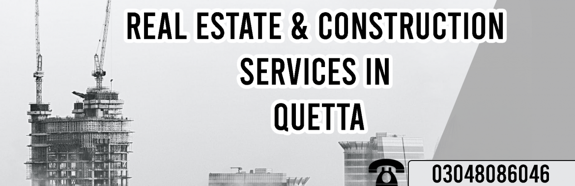 Real Estate and Construction Services in Quetta