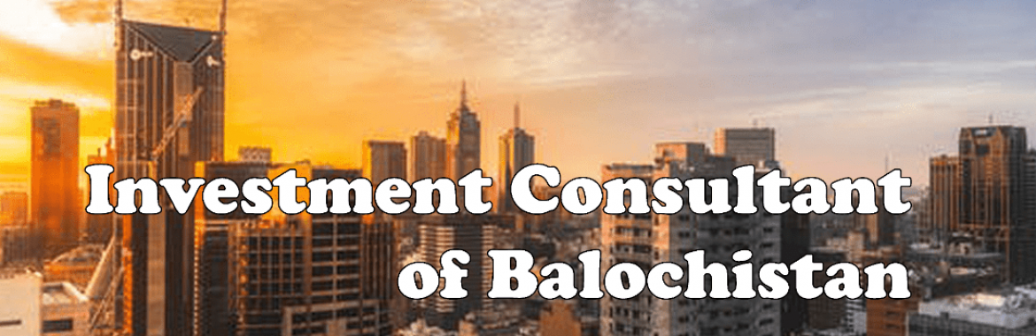 Investment Consultant of Baluchistan